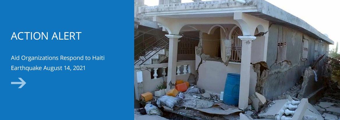ACTION ALERT: Aid Organizations Respond to Haiti Earthquake August 14, 2021